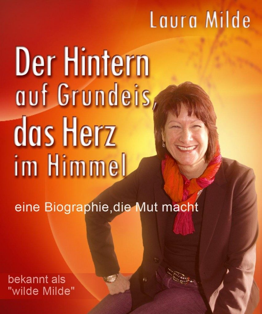 Biografie; Laura Milde; wilde Milde; Neustart; Lebensgeschichte; Motivation